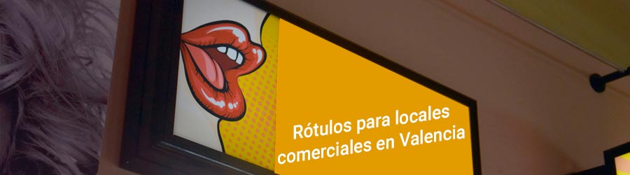 Rótulos locales comerciales en Valencia